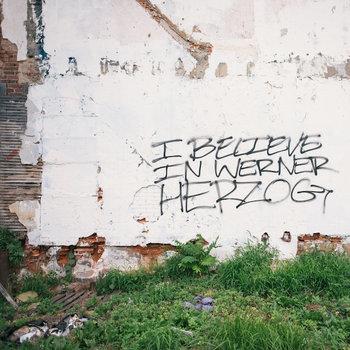 I Believe In Werner Herzog cover art