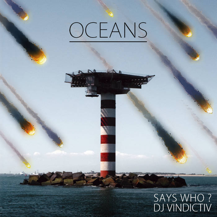 Says Who & DJ Vindictiv - Oceans cover art