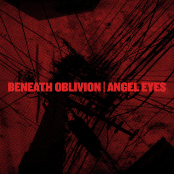 "Beneath Oblivion / Angel Eyes split 7"" cover art"