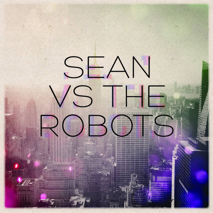 Sean Vs The Robots - EP cover art