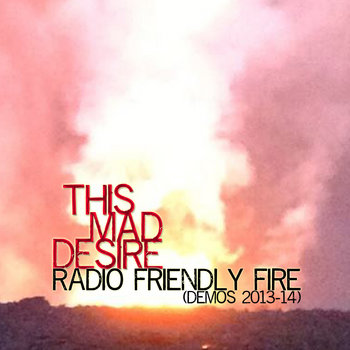 RADIO FRIENDLY FIRE: Demos 2013-14 cover art