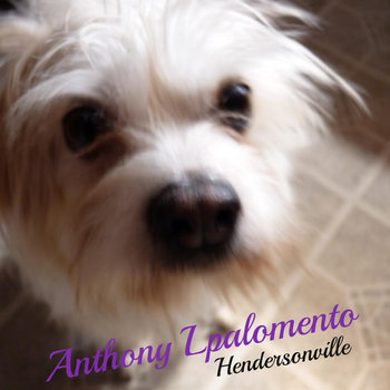 Anthony Lapalomento - Hendersonville cover art