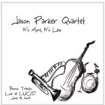 "Jason Parker Quartet ""No More, No Less"" Bonus Tracks cover art"