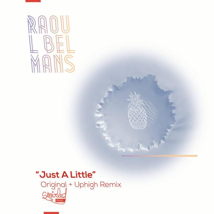 Just A Little (incl. Uphigh Remix) cover art