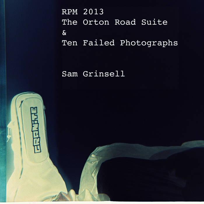 RPM 2013: The Orton Road Suite & Ten Failed Photographs cover art