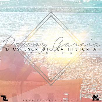 Dios Escribio La Historia (Remastered) cover art