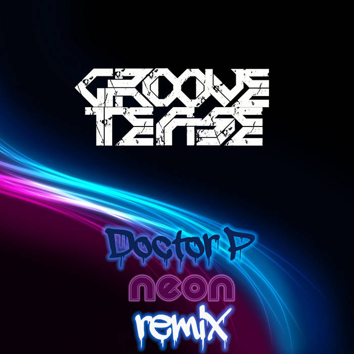 Doctor P - Neon (Groove Tease Remix) cover art