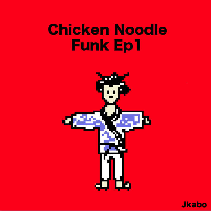 Chicken Noodle Funk Ep1 cover art