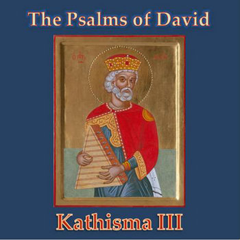 The Psalms of David -- Kathisma III cover art