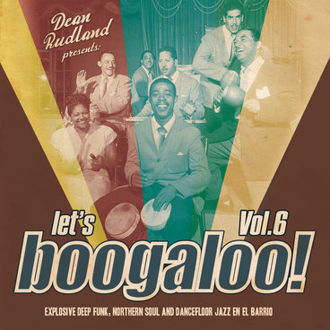 BLOWOUT SALE | VA - Let's BOOGALOO vol.6. Explosive Northern soul, Deep funk and Dancefloor Jazz en El Barrio. main photo