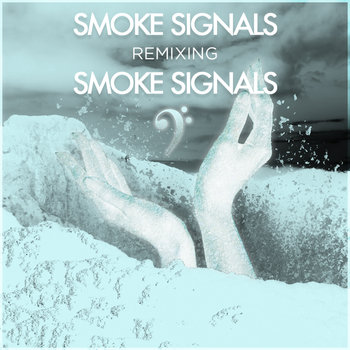 Smoke Signals Remixing Smoke Signals cover art