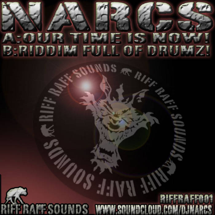 Narcs-Our Time Is Now/Riddim Full Of Drumz cover art