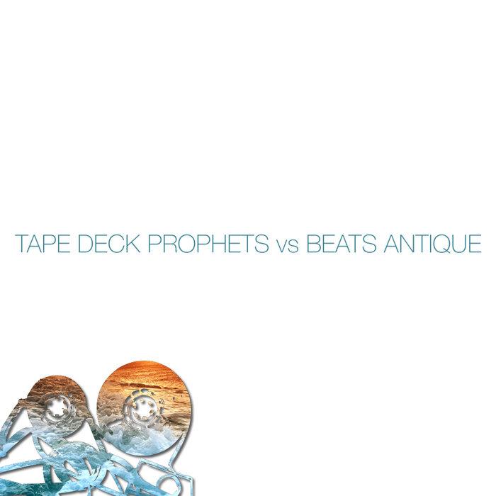 Tape Deck Prophets vs Beats Antique cover art