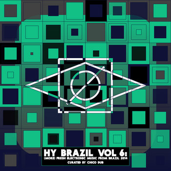 Hy Brazil Vol. 6 (More) Fresh Electronic Music From Brazil 2014 cover art