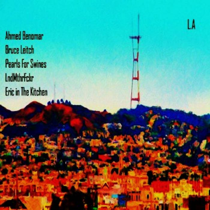 Ahmed Benomar - Bruce Leitch - Pearls For Swines - LndMthrFckr - Eric in The Kitchen - L.A GHGR2213 cover art