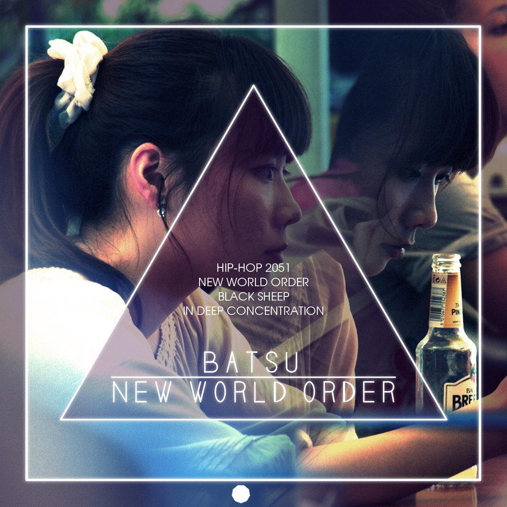 BATSU - New World Order ©
