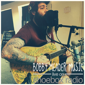 Bobby Meader Music - Live On Shoebox Radio cover art