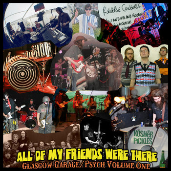 All Of My Friends Were There: Glasgow Garage/Psych Vol. 1 cover art