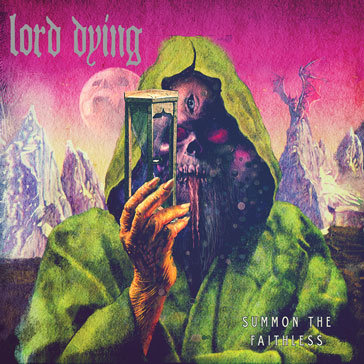 Lord Dying - Summon The Faithless (Deluxe Edition 2013)