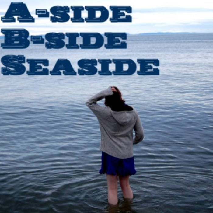 A-side, B-side, Seaside cover art