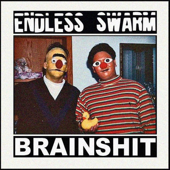 Endless Swarm/Brainshit - Split cover art