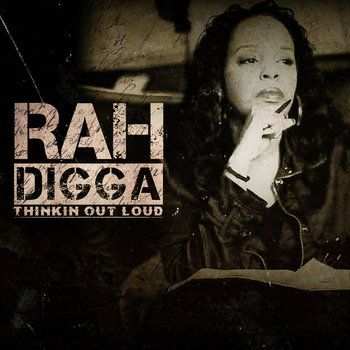 Rah Digga - Thinkin Out Loud (Six Deep freestyle Prod. by !llmind) cover art