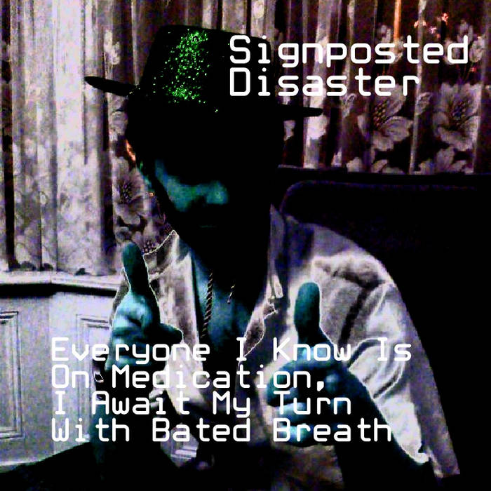 Everyone I Know Is On Medication, I Await My Turn With Bated Breath cover art