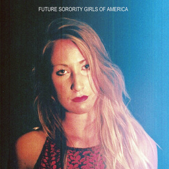 Future Sorority Girls of America cover art