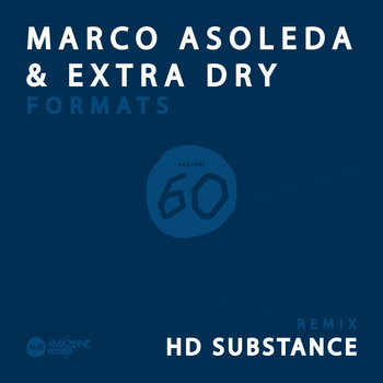 """Marco Asoleda & Extra Dry """" Formats """" _ HD Substance rmx_ Amazone 60 cover art"""