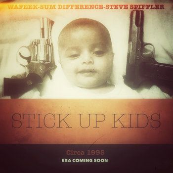 Stick Up Kids ft. Sum Difference and Steve Spiffler cover art