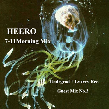 "xX:HEERO:Xx ""7-11 Morning Guest Mix"" cover art"