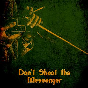 Don't Shoot the Messenger cover art
