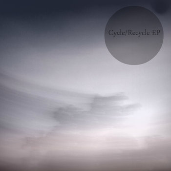 Cycle/Recycle EP cover art