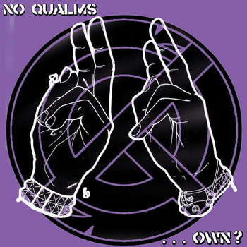 "No Qualms - ...OWN? 7"" cover art"