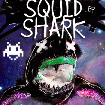 The Squid Shark EP cover art