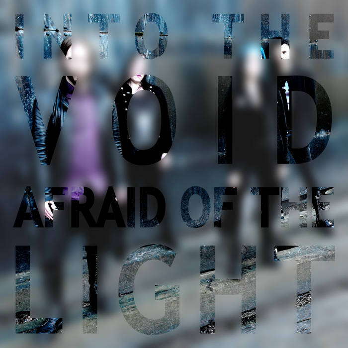 Into the Void / Afraid of the Light
