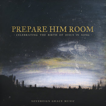 Prepare Him Room: Celebrating the Birth of Jesus in Song cover art