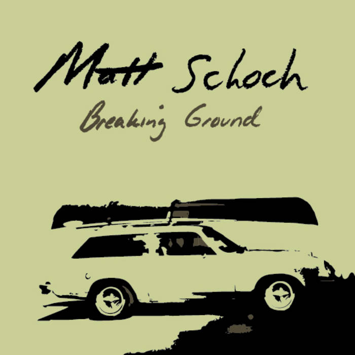 Matt Schoch - Breaking Ground - NXNW 16 cover art