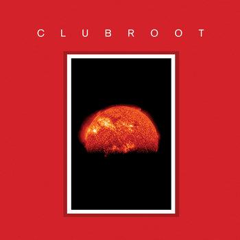 Clubroot - S/T (III - MMXII) - LODUBS-12001 cover art