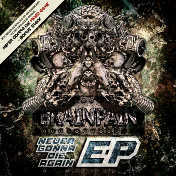 Brainpain - Never Gonna Die Again EP cover art