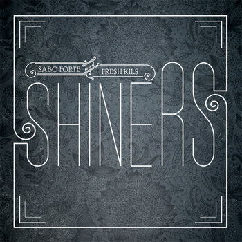 SHINERS - Sabo Forte & Fresh Kils cover art