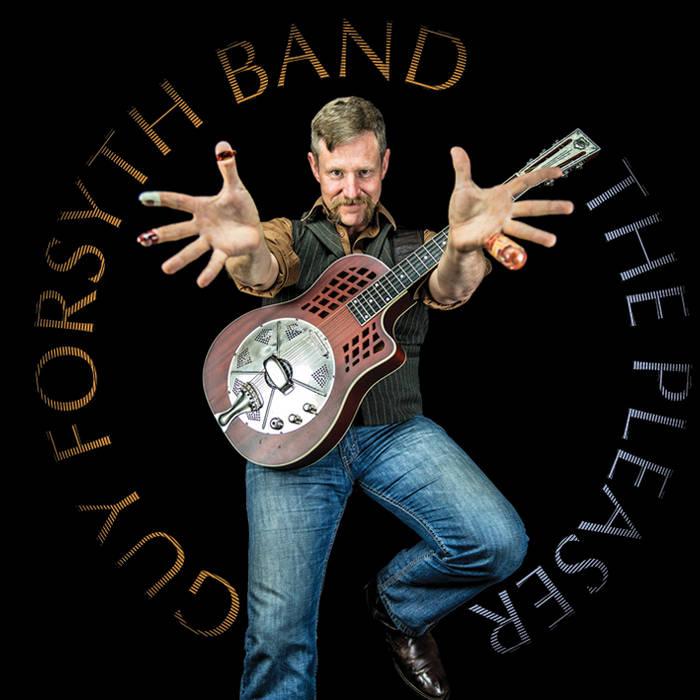 Guy Forsyth Band - The Pleaser cover art