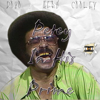 Petey In His Prime [Feat Don Heru x Cooley] [Prod by Lu Cane] cover art