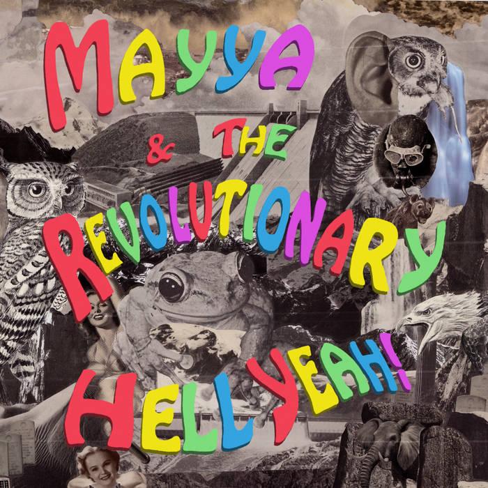 Mayya & The Revolutionary Hell Yeah! cover art
