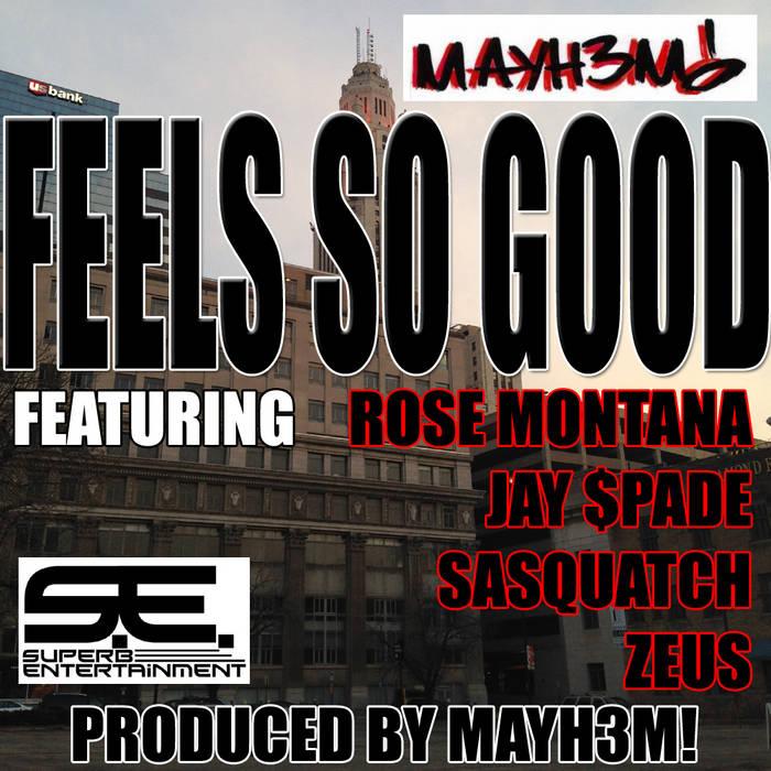 Feels so good (Featuring Rose Montana x Jay $pade x Sasquatch x Zeus) cover art