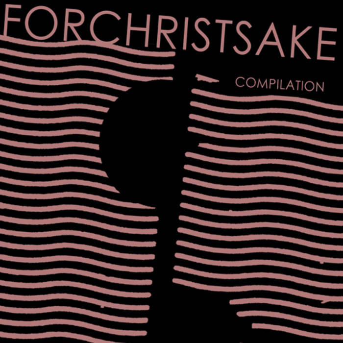 FORCHRISTSAKE - COMPILATION cover art