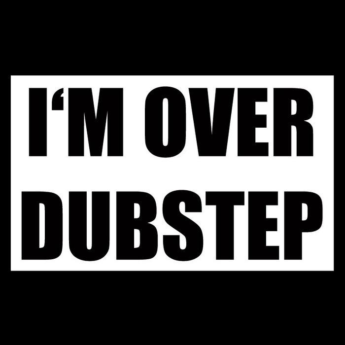 I'm Over Dubstep (Maxi-Single) cover art