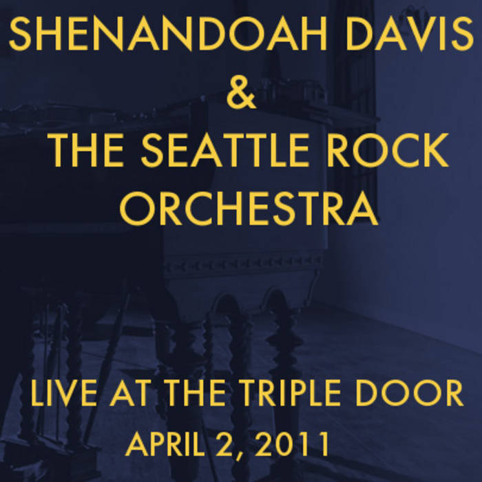 Shenandoah Davis & The Seattle Rock Orchestra - Live At The Triple Door (April 2nd, 2011) cover art