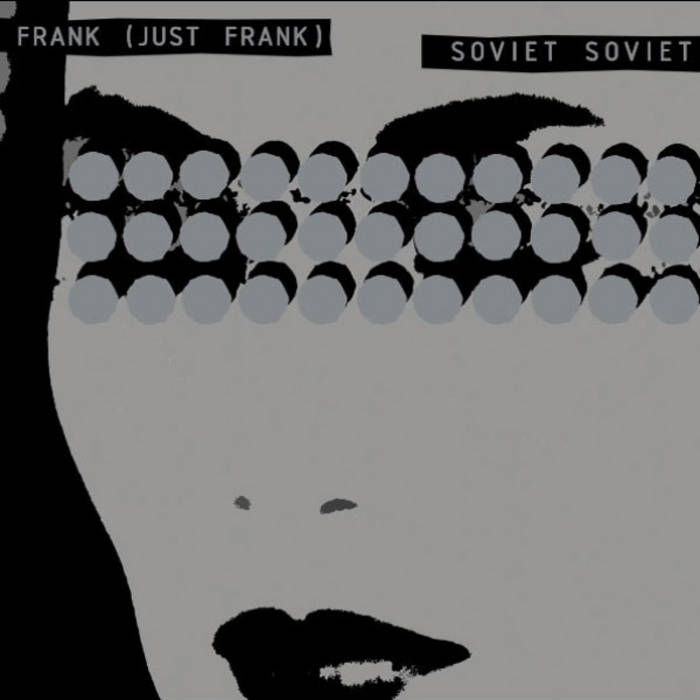 MNQ 013 Frank (just Frank) / Soviet Soviet 12'' Split cover art