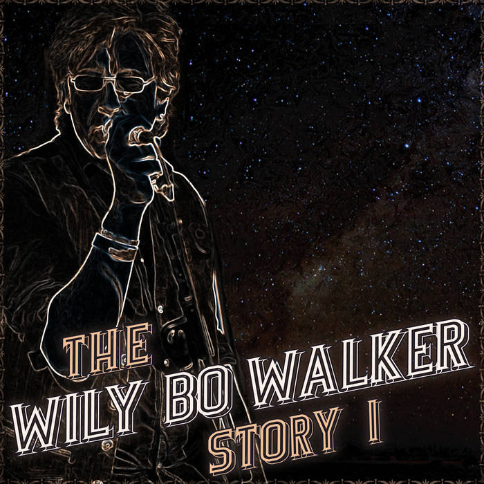 The Wily Bo Walker Story Vol I cover art